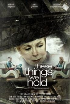 Película: These Things We Hold