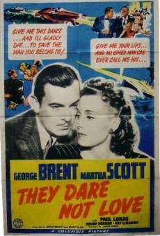 Ver película They Dare Not Love
