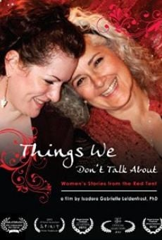 Watch Things We Don't Talk About: Women's Stories from the Red Tent online stream