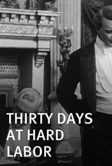 Thirty Days at Hard Labor gratis