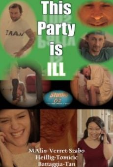 Película: This Party Is ILL