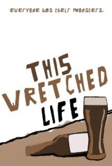 Película: This Wretched Life