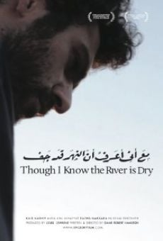 Película: Though I Know the River Is Dry