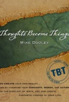 Película: Thoughts Become Things