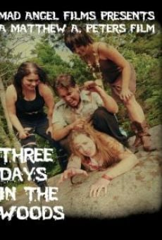 Película: Three Days in the Woods