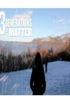 Watch Three Generations of Matter online stream