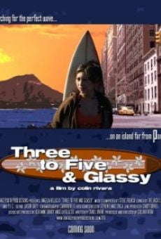 Three to Five & Glassy online