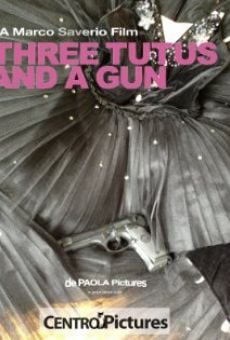 Three Tutus and a Gun online