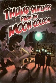 Película: Thumb Snatchers From the Moon Cocoon