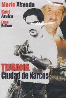 Tijuana, ciudad de narcos on-line gratuito