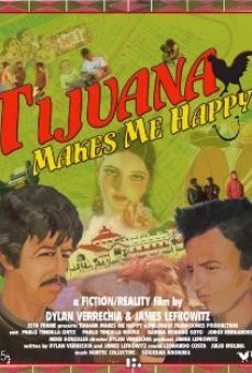 Película: Tijuana Makes Me Happy