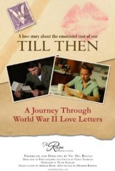 Till Then: A Journey Through World War II Love Letters on-line gratuito