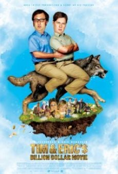 Tim and Eric's Billion Dollar Movie on-line gratuito