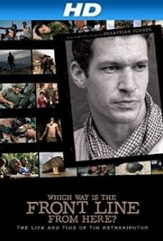 Watch Which Way Is the Front Line from Here? The Life and Time of Tim Hetherington online stream