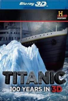 Película: Titanic: 100 Years in 3D