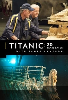 Titanic: 20 Years Later with James Cameron online kostenlos