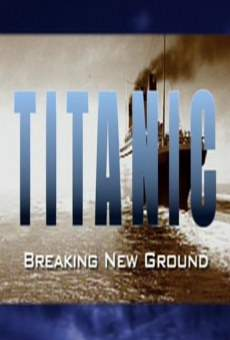 Titanic: Breaking New Ground online kostenlos