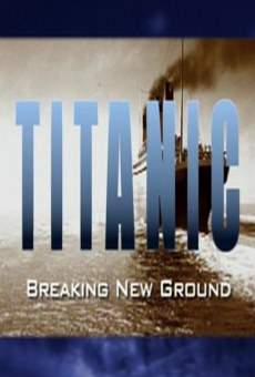 Titanic: Breaking New Ground online