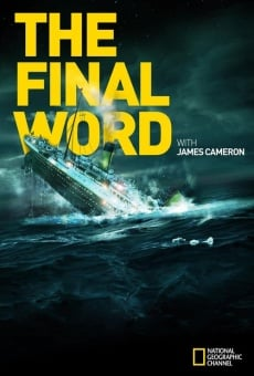 Titanic: The Final Word with James Cameron on-line gratuito