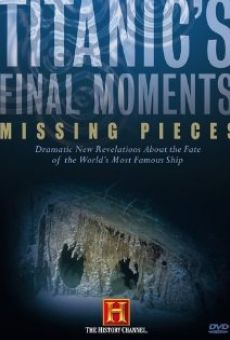 Titanic's Final Moments: Missing Pieces on-line gratuito