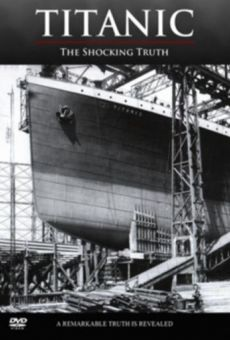 Titanic: The Shocking Truth on-line gratuito