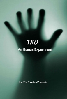 Watch TKO an Human Experiment online stream