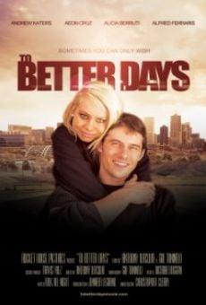 Watch To Better Days online stream