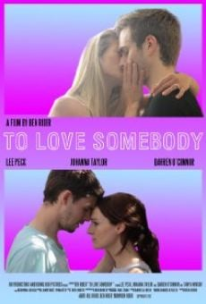 To Love Somebody on-line gratuito