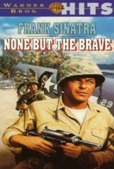 None But the Brave on-line gratuito
