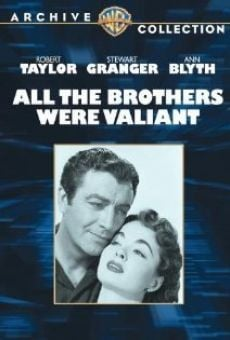All the Brothers Were Valiant en ligne gratuit