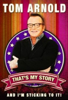 Tom Arnold: That's My Story and I'm Sticking to it online free