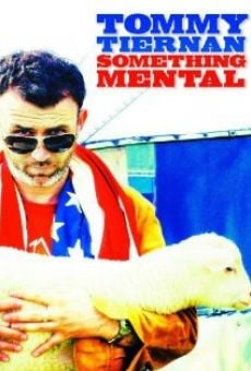 Tommy Tiernan: Something Mental on-line gratuito
