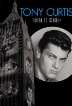 Watch Tony Curtis: Driven to Stardom online stream