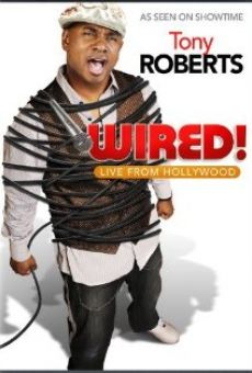 Película: Tony Roberts: Wired!
