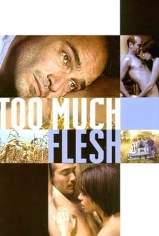 Too Much Flesh on-line gratuito