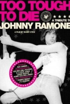 Too Tough to Die: A Tribute to Johnny Ramone on-line gratuito