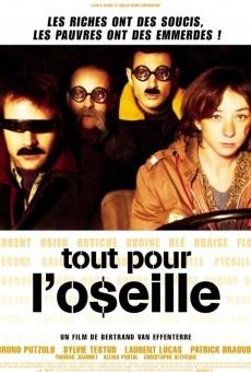 Ver película Tout pour l'o$eille