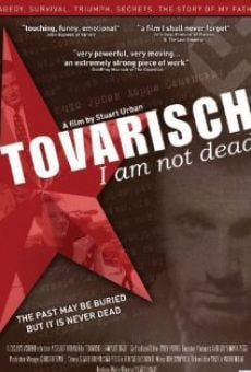 Tovarisch, I Am Not Dead on-line gratuito