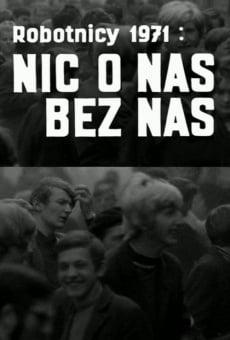 Robotnicy 1971 - Nic o nas bez nas online