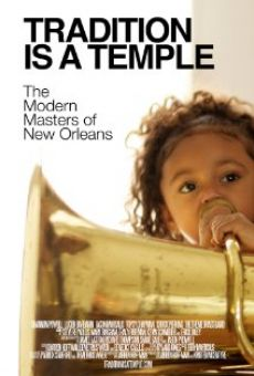Tradition Is a Temple: The Modern Masters of New Orleans online streaming