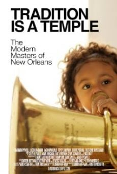 Tradition Is a Temple: The Modern Masters of New Orleans online free