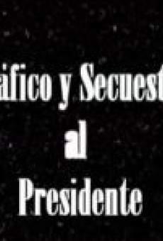 Ver película Tráfico y secuestro al presidente