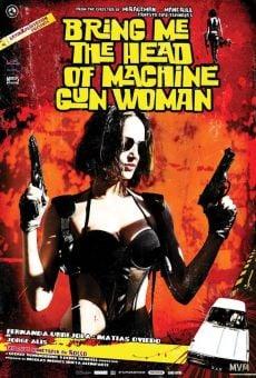 Tráiganme la cabeza de la mujer metralleta online