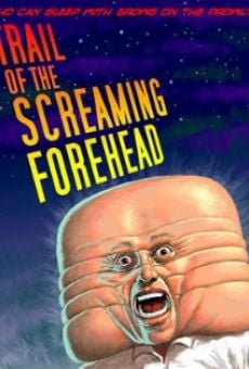 Trail Of The Screaming Forehead on-line gratuito