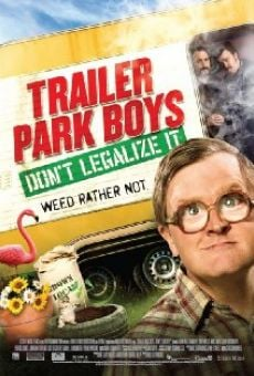 Trailer Park Boys: Don't Legalize It online