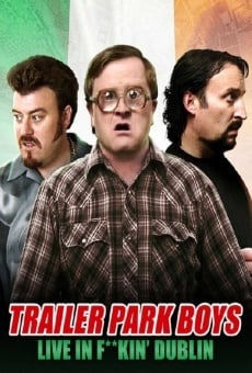Trailer Park Boys: Live in Fuckin' Dublin