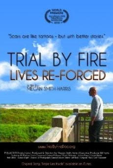 Película: Trial by Fire: Lives Re-Forged
