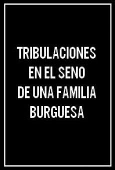 Ver película Tribulaciones en el seno de una familia burguesa