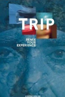 Trip: Remix Your Experience stream online deutsch