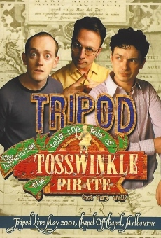 Tripod Tells the Tale of the Adventures of Tosswinkle the Pirate (Not Very Well) on-line gratuito